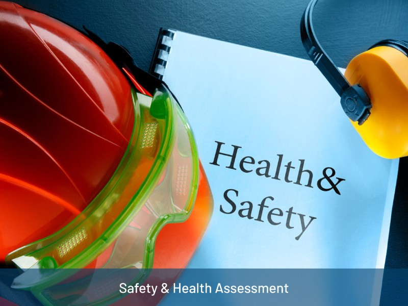 Safety & Health Assessment